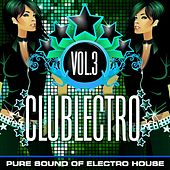 Play & Download Clublectro, Vol. 3 (Pure Sound of Electro House) by Various Artists | Napster
