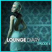 Lounge Diary - Episode 4 by Various Artists