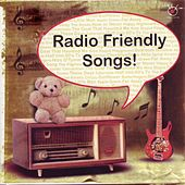 Play & Download Radio Friendly Songs! by Various Artists | Napster