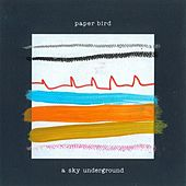 Play & Download A Sky Underground by Paper Bird | Napster