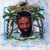 Play & Download Volume 2…We Sing Praises by Andrae Crouch | Napster