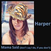 Play & Download Mama Said (Don't Say,