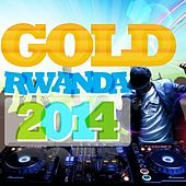 Play & Download Rwanda Gold 2014 by Various Artists | Napster