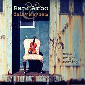 Some Bright Morning by Rani Arbo & Daisy Mayhem