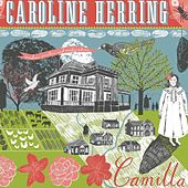 Play & Download Camilla by Caroline Herring | Napster