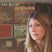 Play & Download Old Gold by Zoe Muth and the Lost High Rollers | Napster