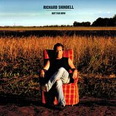 Play & Download Not Far Now by Richard Shindell | Napster