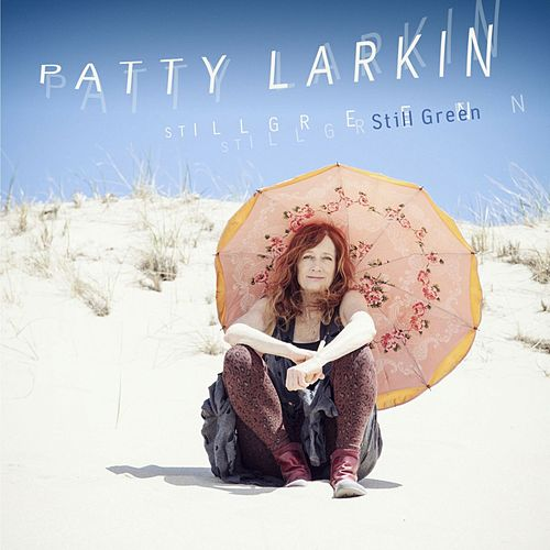 Play & Download Still Green by Patty Larkin | Napster