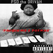 Play & Download Problems & Potnas - Single by Psd Tha Drivah | Napster
