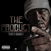 The Product by Trick Daddy