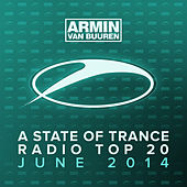 Play & Download A State Of Trance Radio Top 20 - June 2014 (Including Classic Bonus Track) by Various Artists | Napster