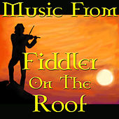 Play & Download Music From Fiddler On The Roof by West End Concert Orchestra | Napster