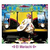 Play & Download El Mariachi by Aida Cuevas | Napster