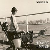 We Used to Live by Alexander