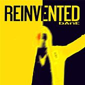 Reinvented by Bane