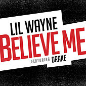 Play & Download Believe Me by Lil Wayne | Napster