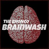 Play & Download Brainwash by Bronco | Napster