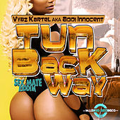 Play & Download Tun Back Way - Single by VYBZ Kartel | Napster