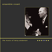 Play & Download The Music of Leroy Anderson by Ensemble Vivant | Napster