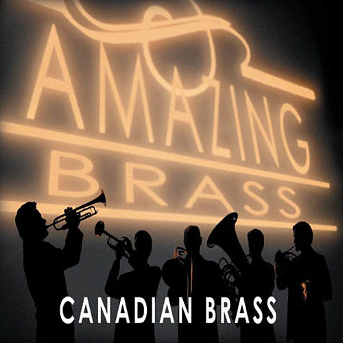 Play & Download Amazing Brass by Canadian Brass | Napster