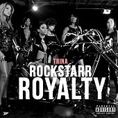 Play & Download Rockstarr Royalty by Trina | Napster