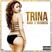 Play & Download Back 2 Business by Trina | Napster