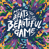 Play & Download Pepsi Beats Of The Beautiful Game by Various Artists | Napster