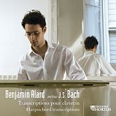 Play & Download Bach: Transcriptions pour clavecin by Benjamin Alard | Napster