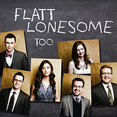 Too by Flatt Lonesome