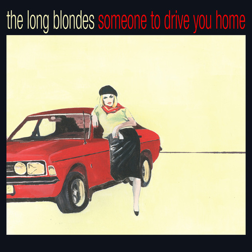 Play & Download Someone To Drive You Home by The Long Blondes | Napster