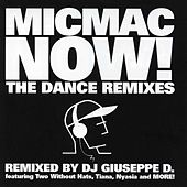 MicMac Now: The Dance Remixes by Various Artists