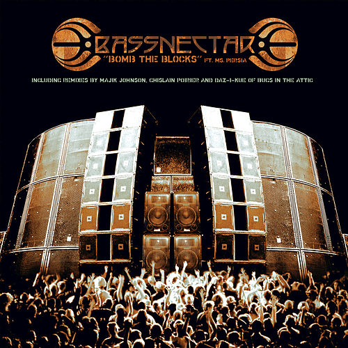 Play & Download Bomb The Blocks feat. Persia by Bassnectar | Napster