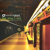 Play & Download The way I like by Berardi Jazz Connection | Napster