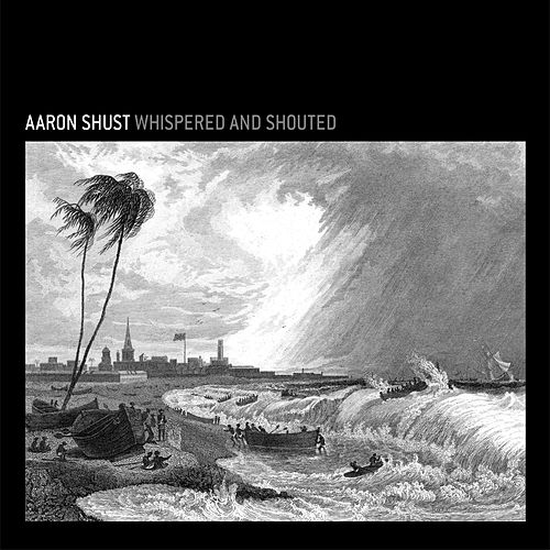 Play & Download Whispered And Shouted by Aaron Shust | Napster