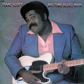 Big Time Blues Man by Isaac Scott