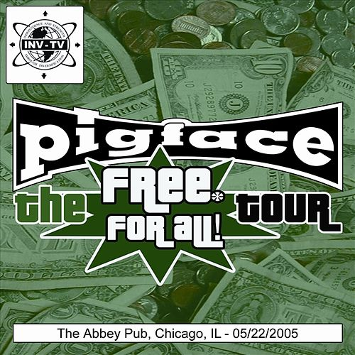 Play & Download The Abbey, Chicago, IL Set 2 5/22/2005 by Pigface | Napster