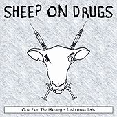 One For The Money - Instrumentals by Sheep on Drugs