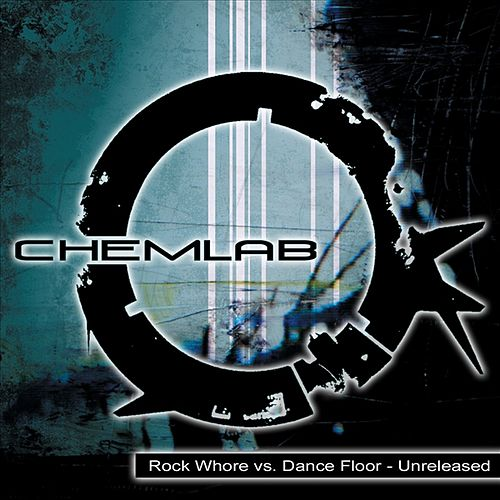 Rock Whore vs. Dance Floor - Unreleased von Chemlab