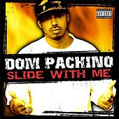 Slide With Me by Dom Pachino