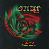 Play & Download Live From The Time Coast by Spirit | Napster