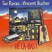 Play & Download Hé Là-Bas ! by Tao Ravao | Napster