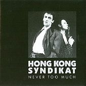 Never Too Much by Hong Kong Syndikat