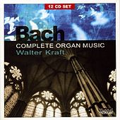 Bach: The Complete Organ Music by Walter Kraft