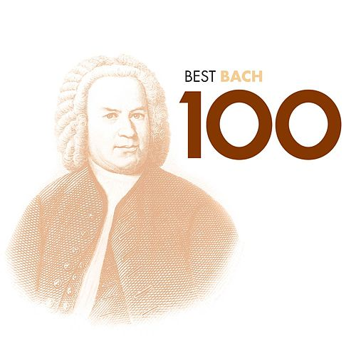 Play & Download Bach 100 Best by Various Artists | Napster