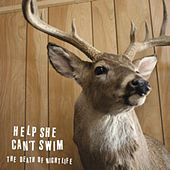 Play & Download The Death Of Nightlife by Help She Can't Swim | Napster