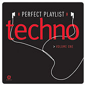 Play & Download Perfect Playlist Techno, Volume One by Various Artists | Napster