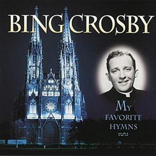 Play & Download My Favorite Hymns by Bing Crosby | Napster