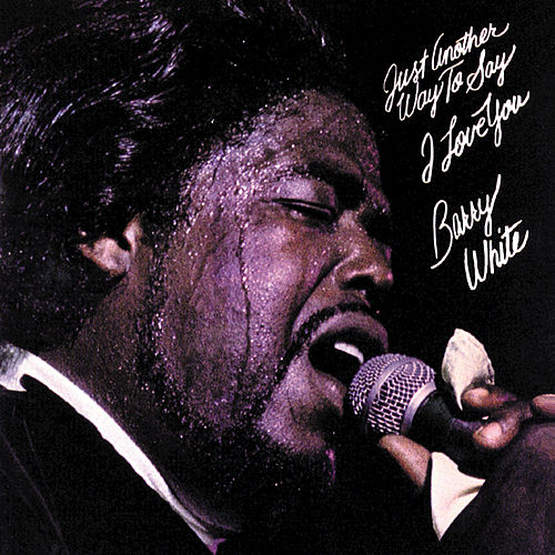 Play & Download Just Another Way To Say I Love You by Barry White | Napster