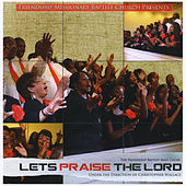 Play & Download Let's Praise the Lord by Friendship Baptist Church Mass Choir | Napster