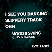 Play & Download I See You Dancing (feat. John Ciafone) - Single by Mood II Swing | Napster